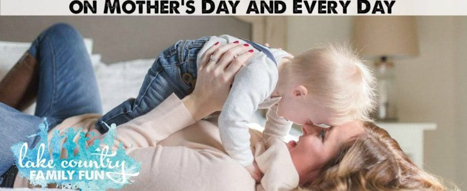 6 types of mom I'm thankful for on Mother's Day and every day Lake Country Family Fun